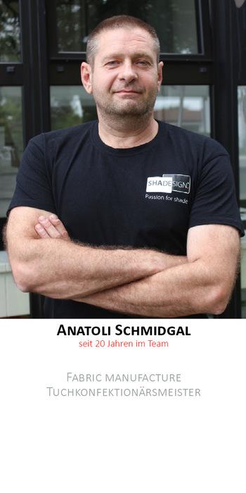 Anatoli Schmidgal | Produktion